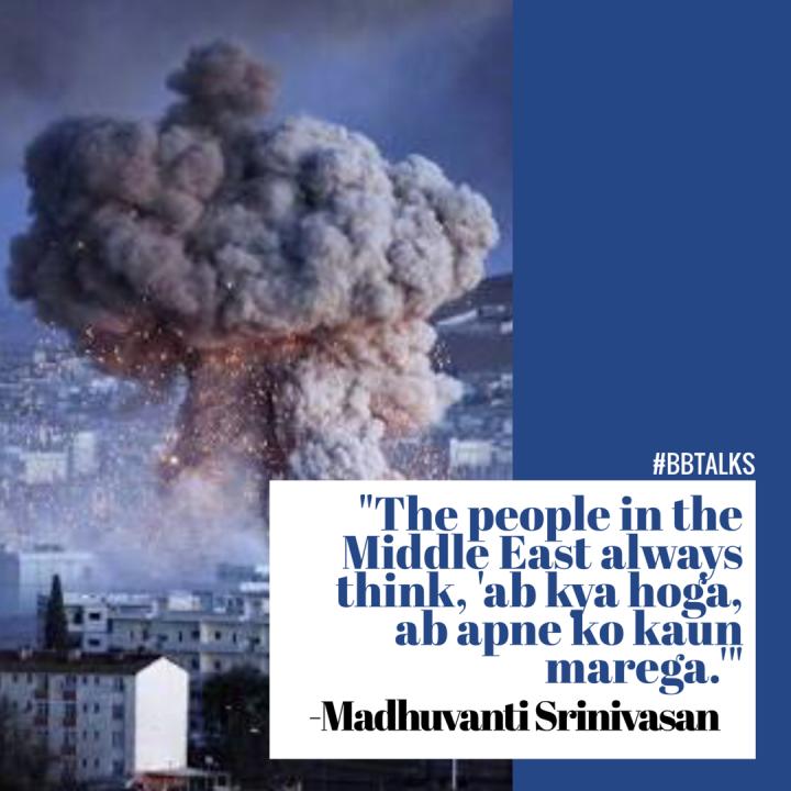 BBTalks: Middle East, India and our apathy, with MadhuvantiSrinivasan