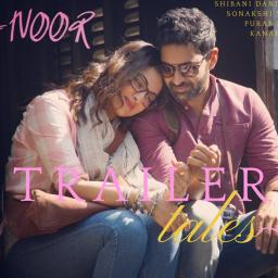 Trailer Tales: Noor