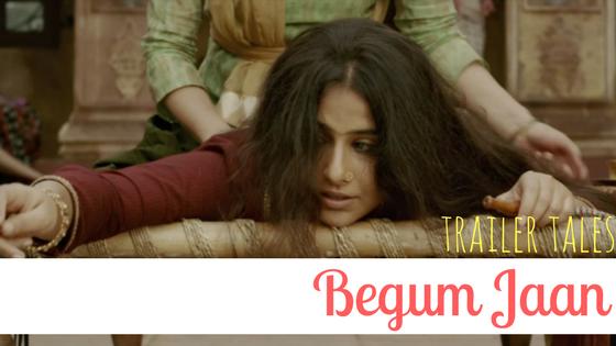 Trailer Tales: BegumJaan