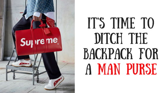 It's time to ditch the fear of the manpurse