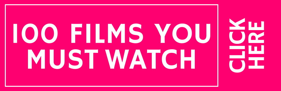 100 FILMS YOU MUST WATCH-2